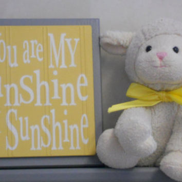 You Are My Sunshine My Only Sunshine - Yellow and Gray Nursery Wall Decor, Grey Wall Sign