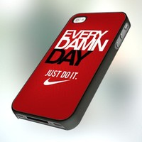 Nike Every Damn Day pb0167 Design For IPhone 4 or 4S Case / Cover
