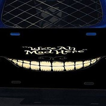 We're All Mad Here Quote Smile Design Pattern Print Aluminum License Plate for Car Truck Vehicles