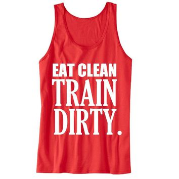 Eat Clean, Train Dirty Big Letters Unisex Tank Top - For Gym Time - Great Motivation