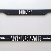 SUMMER SALE Follow Me, Adventure Awaits - License Plate Frame - Car License Plate - Personalized License Plate Custom Frame Holder