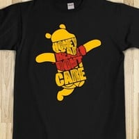 Honey Bear Dont Care - Movies, YouTube, and TV on T-shirts