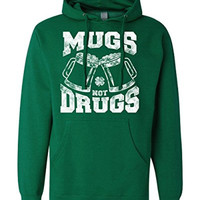 Mugs Not Drugs Hoodie | Funny St. Patricks Day Sweatshirt