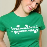 Saint Patrick's Day Tee Everybody Loves A Drunk Girl