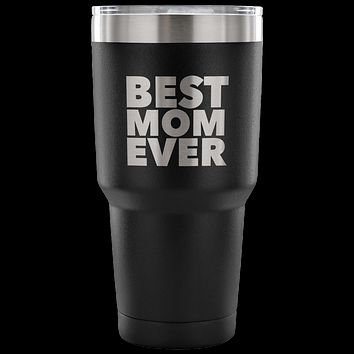 Gifts for Moms Best Mom Ever Tumbler Gift from Son Gift from Daughter Funny Double Wall Vacuum Insulated Hot & Cold Travel Cup 30oz BPA Free