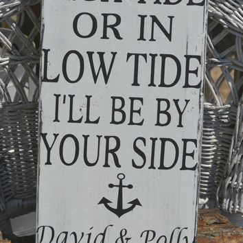 Wedding - Personalized, In High Tide Or Low Tide I'll Be By Your Side, Beach, Coastal, Anchor, Hand Painted, Wood Sign, Nautical, Wedding