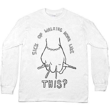 Sick Of Walking Home Like This -- Unisex Long-Sleeve