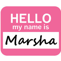 Marsha Hello My Name Is Mouse Pad