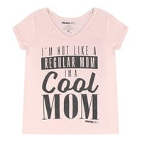 Mean Girl's I'm Not Like A Regular Mom I'm A Cool Mom Text Women's Pink T-shirt