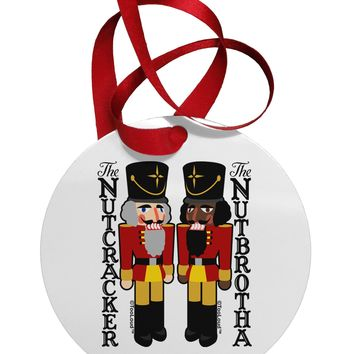 The Nutcracker and Nutbrotha Circular Metal Ornament by TooLoud