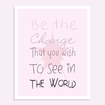 Be The Change That You Wish To See In The World - Inspirational Quote Typography - Letterpress Decor - Printable File