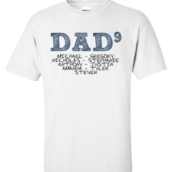"""Personalized """"Dad 9"""" Apparel - Repalce """"Michael - Gregory - Nicholas - Stephanie - Anthony - Justin - Amanda - Tyler - Steven"""" Withh Your Names"""