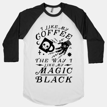 I Like My Coffee The Way I Like My Magic, Black