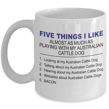 Five Thing I Like About My Australian Cattle Dog