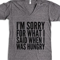 I'M SORRY FOR WHAT I SAID WHEN I WAS HUNGRY V-NECK T-SHIRT (IDC021345)