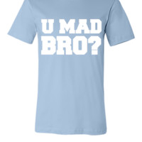 U MAD BRO Design - Unisex T-shirt
