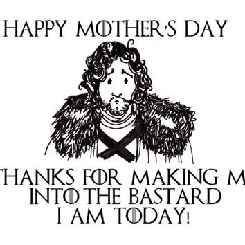 funny GAME OF THRONES card sarcastic mothers day joke humour jon snow illustration hand drawn got bastard