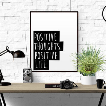 Inspirational Quote Wall Art Positive Thoughts Positive Life Typography Poster Printable Quote Decor Motivational Minimalist Printable Quote