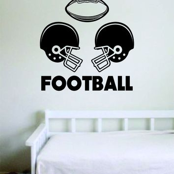 Football Helmets Quote Decal Sticker Wall Vinyl Art Home Decor Inspirational Sports Teen American Touchdown Kids