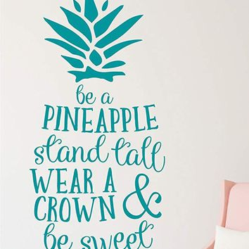 Be a Pineapple, Stand Tall, Wear a Crown & Be Sweet Vinyl Wall Sticker Decal Hawaiian Tropical Pineapple Design for Living Room