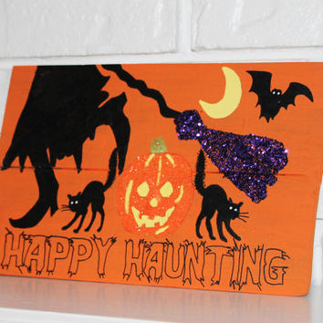 Halloween Witch Broomstick Black Cat Pumpkin Bat Spooky Happy Haunting Handmade Hand Painted Glitter Wood Sign