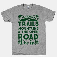 If It Involves Trails, Mountains, and the Open Road, I'M IN!