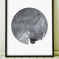 "Watercolor Letterpress ""I Love You To The Moon And Back""  Abstract Original Art Giclee Typography Ink Planet Stars Circle Dot  PRINTABLE"