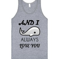 I WHALE ALWAYS LOVE YOUUU