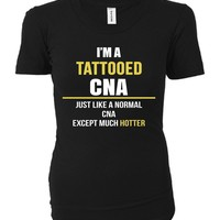 I'm A Tattooed Cna Except Much Hotter - Ladies T-shirt