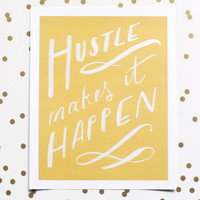Hustle Makes It Happen Art Print