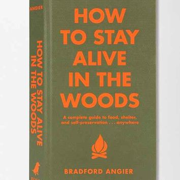 How To Stay Alive In The Woods By Bradford Angier- Assorted One