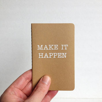 Make It Happen - Pocket notebook journal - Kraft Tan / Brown - Small note book. Minimal, Minimalist, Inspirational, Gift, School,work