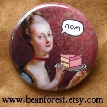 "marie antoinette let them eat cake - dessert print nom french revolution 1.25"" pinback button badge magnet bastille day france queen"