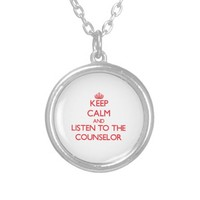 Keep Calm and Listen to the Counselor Round Pendant Necklace