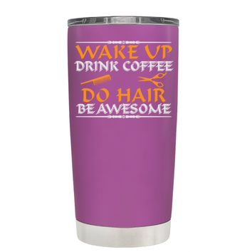 Wake Up Drink Coffee Do Hair on Light Violet 20 oz Tumbler Cup