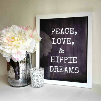 Peace love and hippie dreams quote 8.5 x 11 inch wall art print poster for baby nursery, dorm room, or home decor