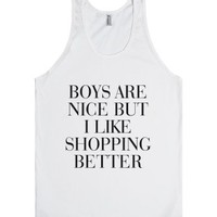 Boys are nice but I like shopping better-Unisex White Tank