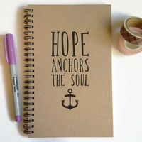 Writing journal, spiral notebook, cute diary, small sketchbook, scrapbook, memory book - Hope Anchors The Soul, inspirational quote