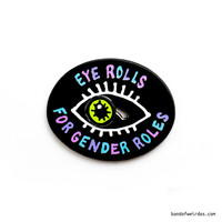 Eye Rolls For Gender Rolls -- Enamel Pin