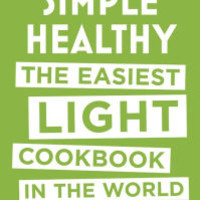 Simple Healthy: The Easiest Light Cookbook in the World