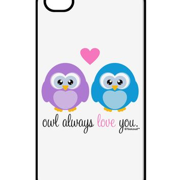 Owl Always Love You iPhone 4 / 4S Case  by TooLoud