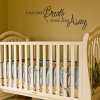 Your First Breath Took Ours Away - Vinyl Wall Decal