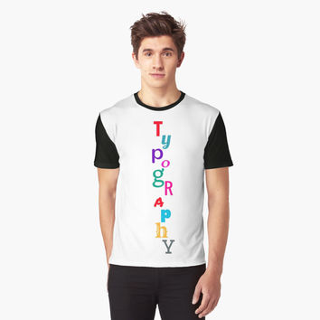 'TYPOGRAPHY' Graphic T-Shirt by IdeasForArtists