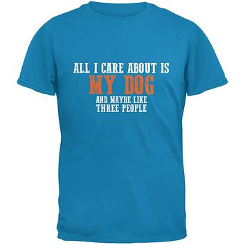 Sarcastic Care About My Dog Sapphire Blue Adult T-Shirt