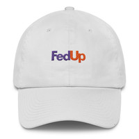 Fed Up - Dad Hat