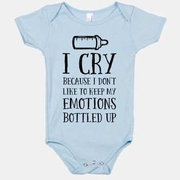 I Cry Because I Don't Like To Keep My Emotions Bottled Up