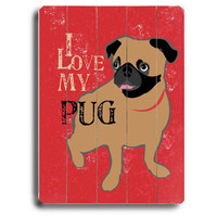 Love My Pug Dog Wood Sign