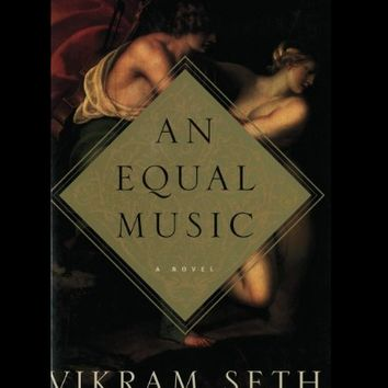 An Equal Music by Vikram Seth (Hardcover)