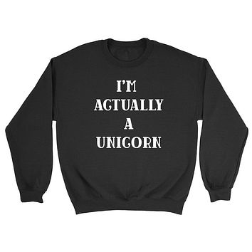 I'm actually a unicorn sweater, unicorn sweater, funny unicorn gift Crewneck Sweatshirt
