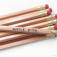 Hustle, B*tch Pencil set in Classic Wood